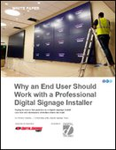 Why an End User Should Work with a Professional Digital Signage Installer