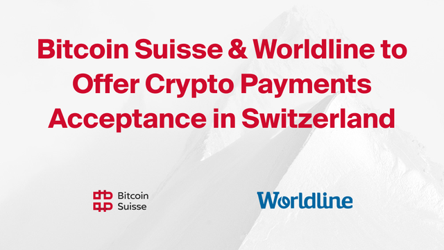 Worldline, Bitcoin Suisse to partner on crypto payments at Swiss merchants