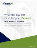 What The LTA-350 Cash Recycler Delivers... from The People Who Know