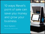 10 ways Revel's point of sale can save you money and grow your business