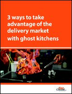 3 ways to take advantage of the delivery market with ghost kitchens