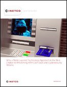Why a Multi-Layered Technology Approach is the Best Choice for Preventing ATM Cash-outs and Cybersecurity Attacks