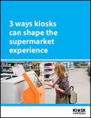 3 ways kiosks can shape the supermarket experience