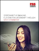 Deepening The Banking Customer Relationship Through Voice Commerce