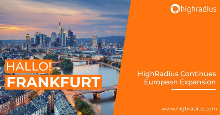 HighRadius opens Frankfurt office to continue European expansion