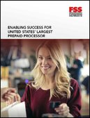 FSS CMS : Enabling Success for United States' Largest Prepaid Processor