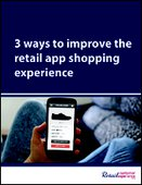 3 ways to improve the retail app shopping experience